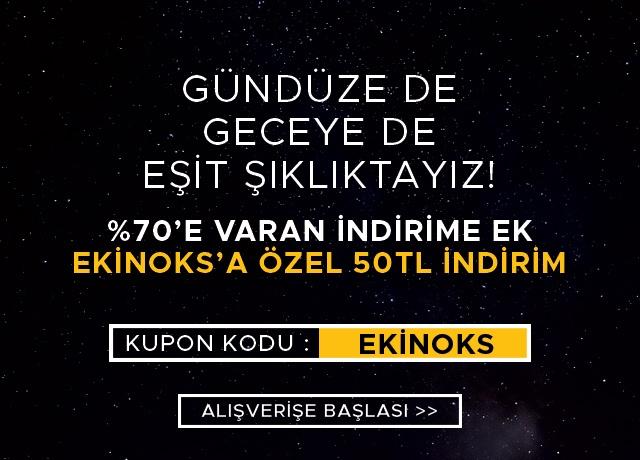 EKİNOKS'a özel 50TL İNDİRİM!